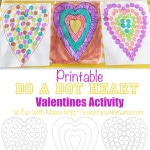 Do a Dot Printable Heart Valentines Day Activity is wonderful for toddlers, preschoolers and older children who love to paint.
