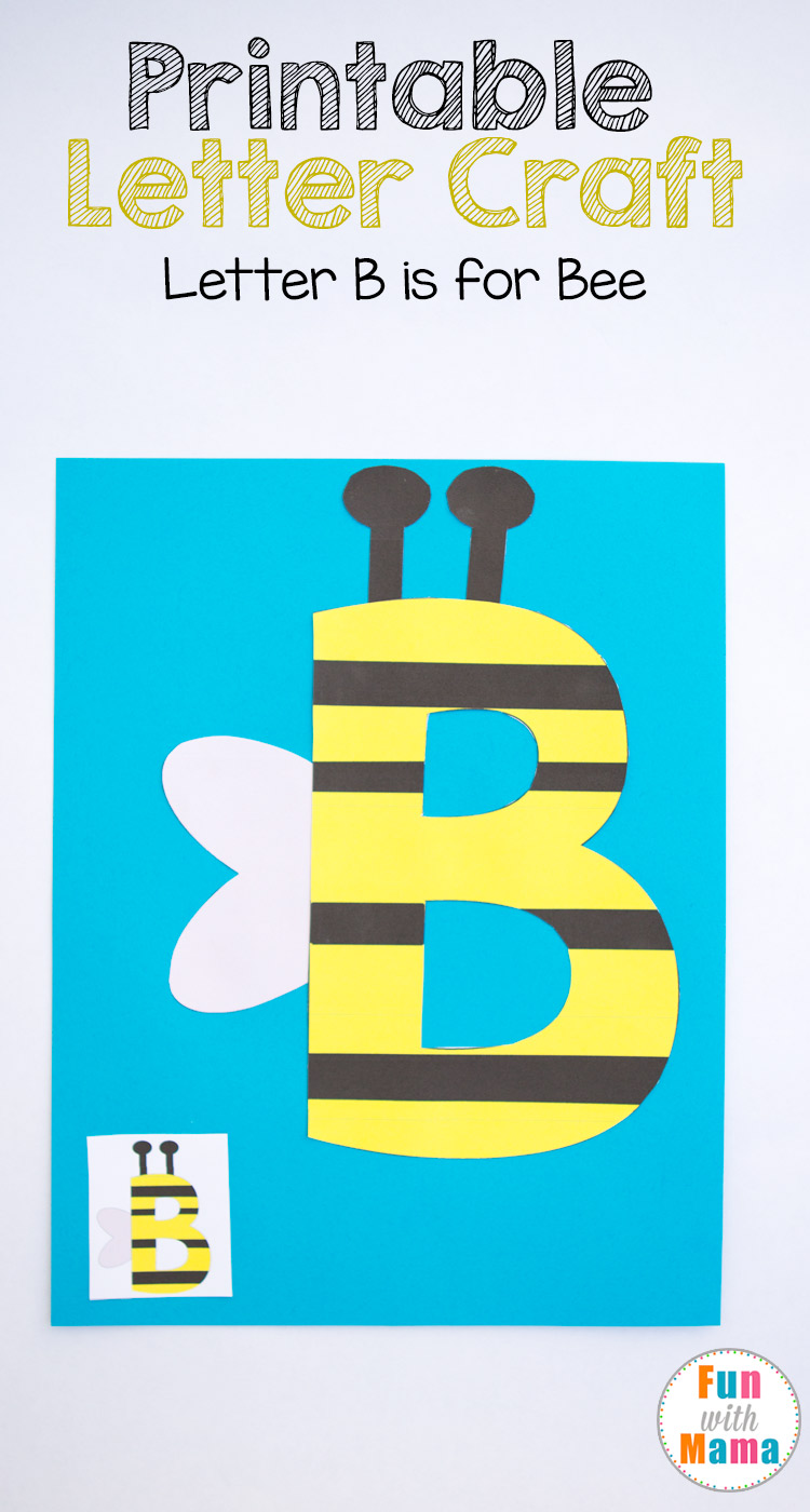 Free Letter B Crafts B is for Bee - Fun with Mama