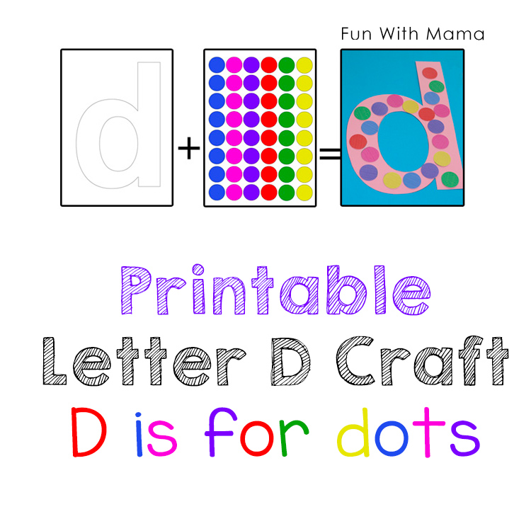 Printable Letter D Crafts D Is For Dots Fun With Mama