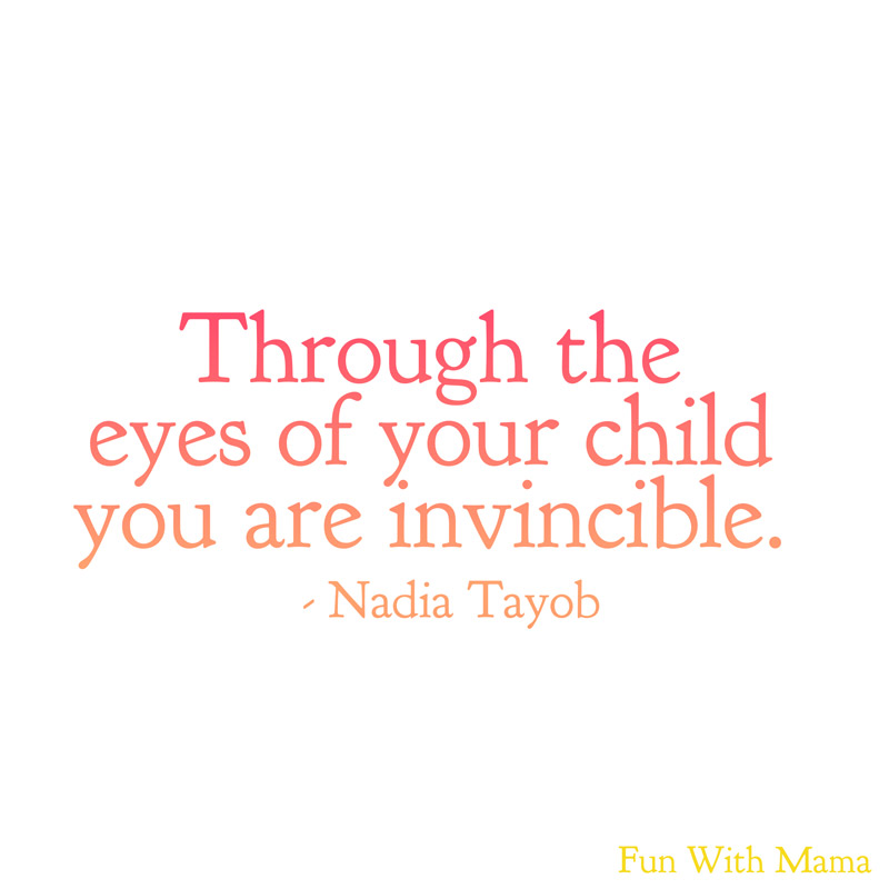 through the eyes of your child you are invincible nadia tayob parenting quotes