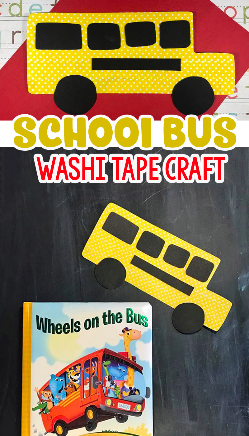 The Wheels On The Bus: A Fun Washi Tape School Bus Craft For Kids