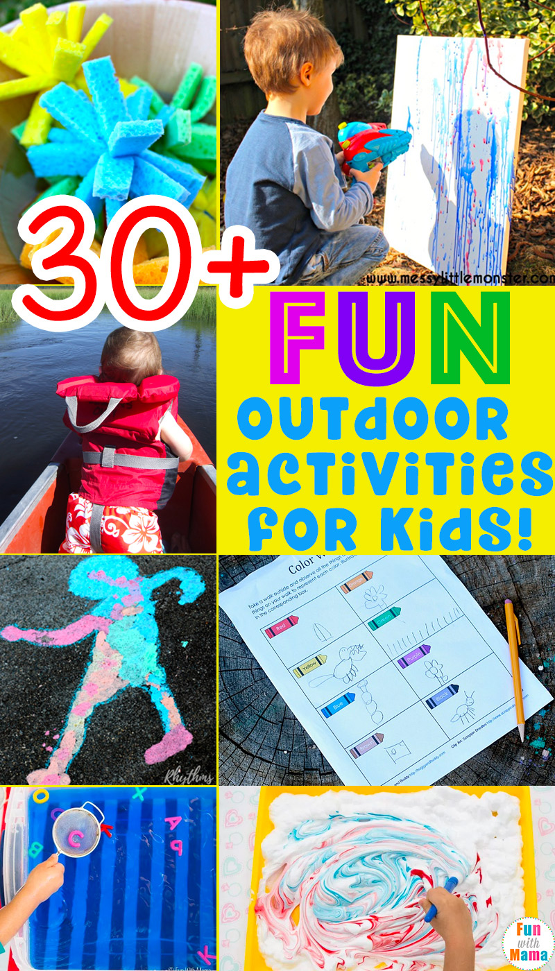 30 + Fun MUST DO Outdoor Activities For Kids! - Fun with Mama