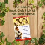 October Parenting Book Club – Positive Discipline by Jane Nelsen