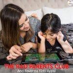 The RAD Parents Club + Favorite Kids Apps