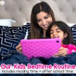 Our Bedtime Routine With Kids + After School Routine