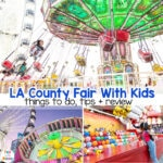 LA County Fair With Kids – Things To Do , See and Try