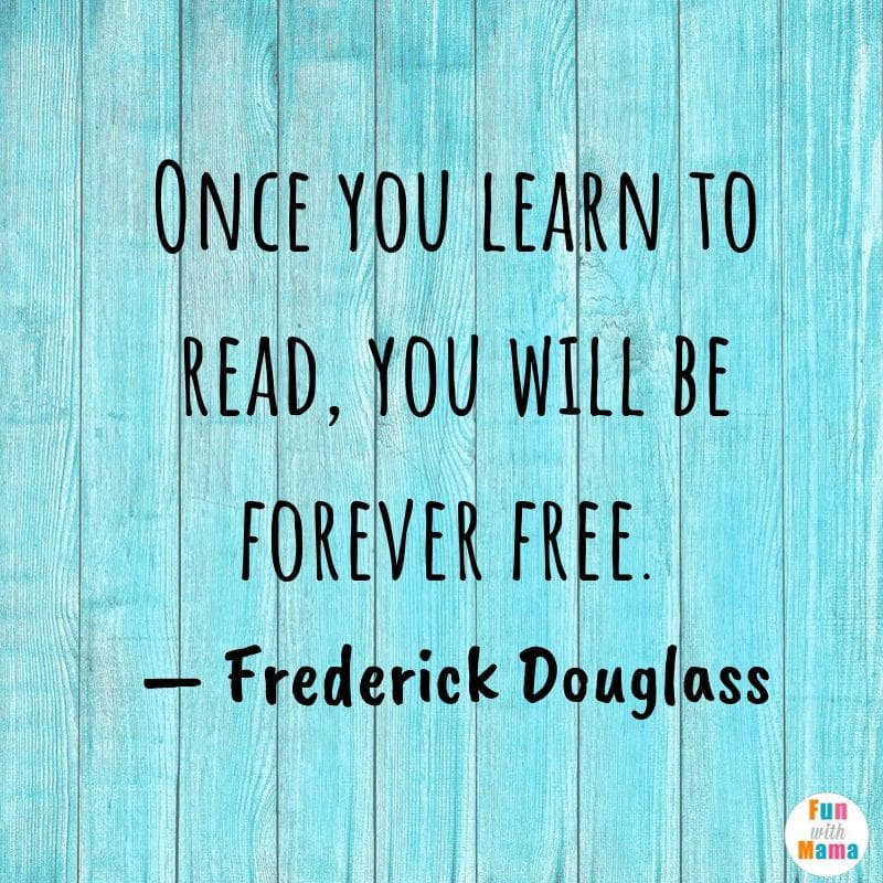 once you learn to read you will be forever free