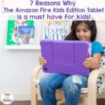 Why the Amazon Fire Kids Edition Tablet is a Must Have for your kids!
