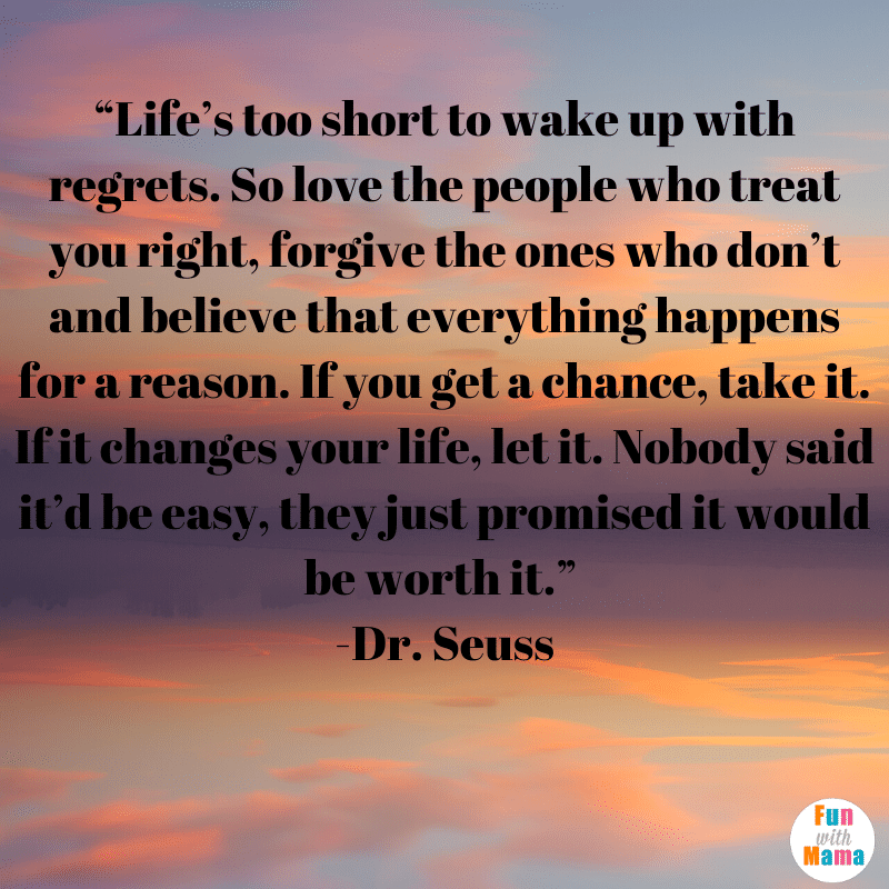 lifes too short to wake up with regrets