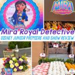 Mira Royal Detective Disney Junior Premiere, Party + Review