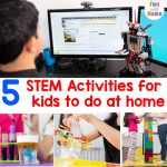 5 STEM Activities For Kids To Do At Home While Schools are Closed
