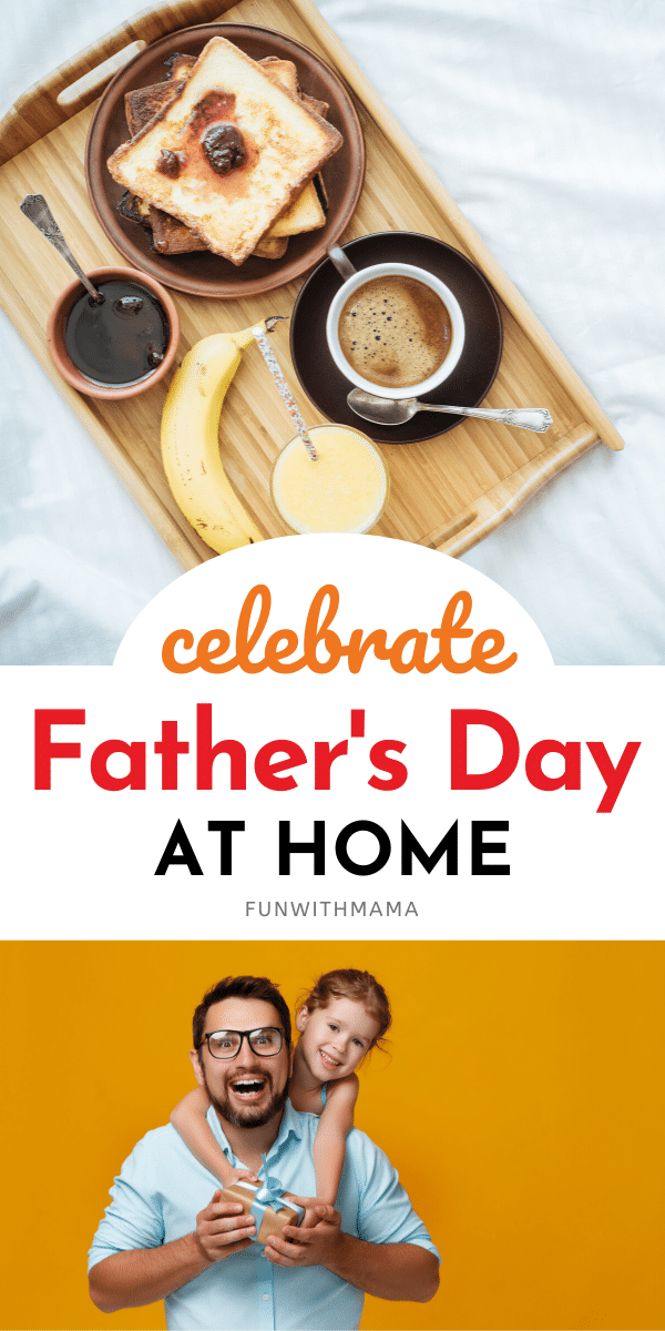 celebrate fathers day at home