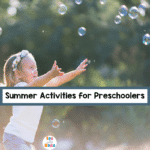 21 Summer Activities for Preschoolers