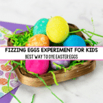 Fizzy Egg Dyeing Science Experiment – The Best Way To Dye Easter Eggs