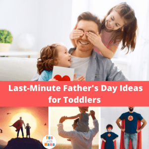 Last-Minute Father's Day Ideas for Toddlers